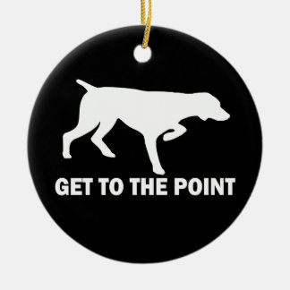"German Shorthaired Pointer ""Get to the Point"" Ceramic Ornament"