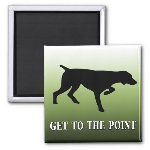 """German Shorthaired Pointer """"Get to the Point"""" Magnet"""