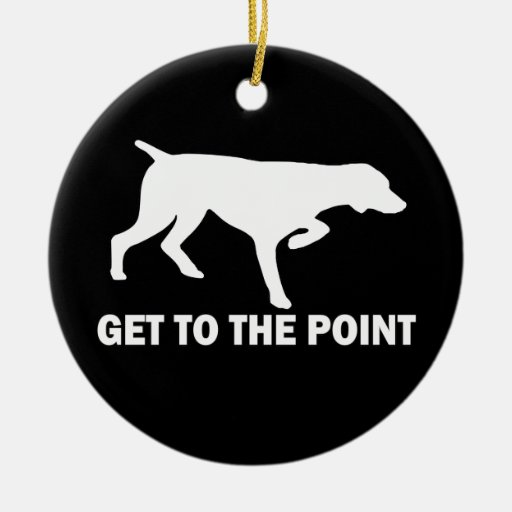 """German Shorthaired Pointer """"Get to the Point"""" Christmas Ornaments"""