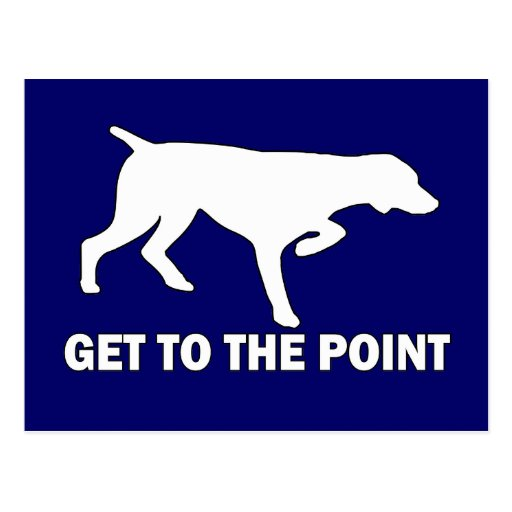 """German Shorthaired Pointer """"Get to the Point"""" Postcard"""