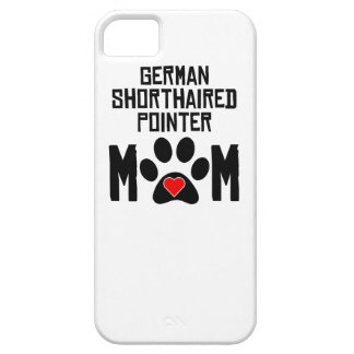 German Shorthaired Pointer Mom iPhone 5 Case