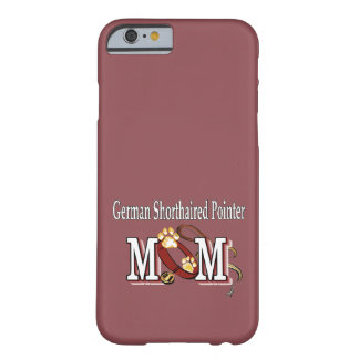 German Shorthaired Pointer Mom Gifts Barely There iPhone 6 Case