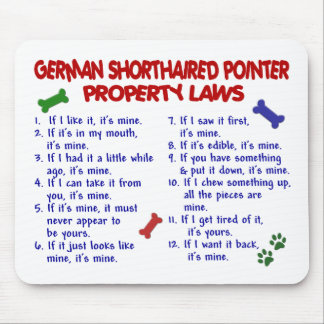 GERMAN SHORTHAIRED POINTER Property Laws 2 Mouse Pad