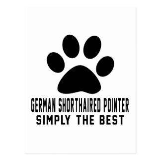 German Shorthaired Pointer Simply the best Post Cards
