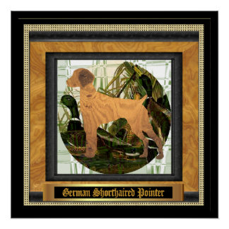 German Shorthaired Pointer Sport of It Poster