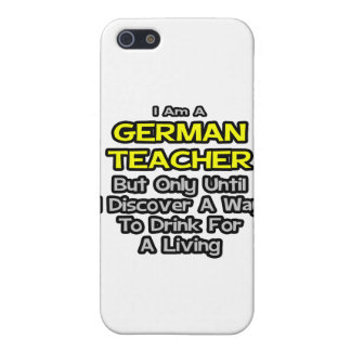 German Teacher .. Drink for a Living Covers For iPhone 5