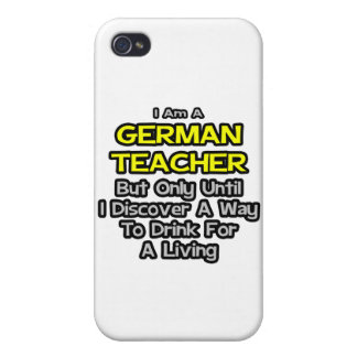 German Teacher .. Drink for a Living iPhone 4 Cover