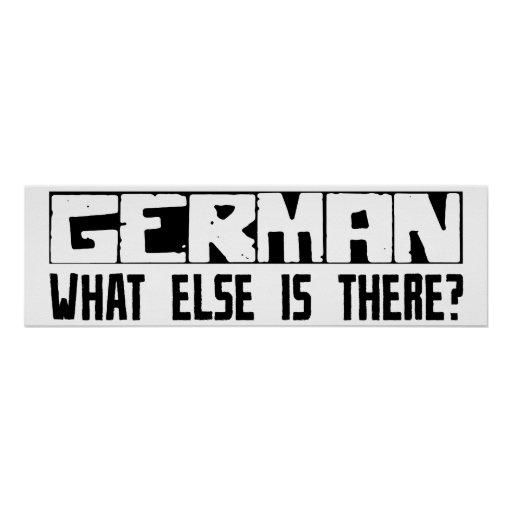 German What Else Is There? Posters