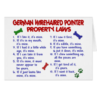 GERMAN WIREHAIRED POINTER Property Laws 2 Greeting Card