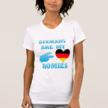 Germans are my Homies Shirts