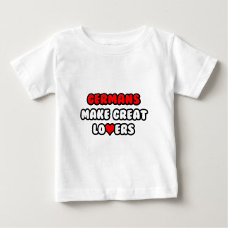 Germans Make Great Lovers Baby T-Shirt