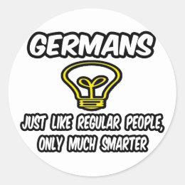 Germans...Smarter Classic Round Sticker