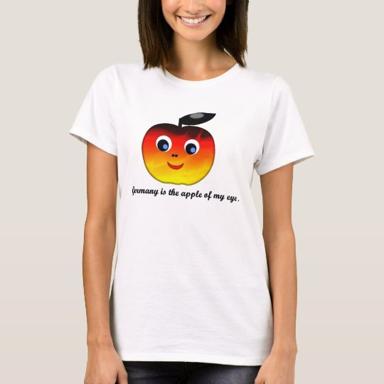 Germany is the apple of my eye. T-Shirt