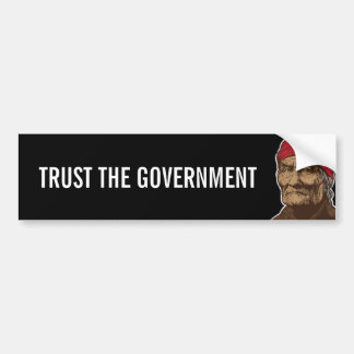 Geronimo Trust Government Bumper Sticker
