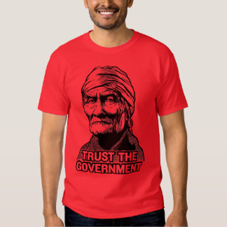 Geronimo Trust The Government T-shirt