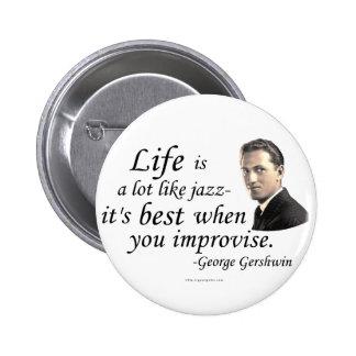 Gershwin el vida pin redondo 5 cm
