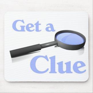 Get a Clue Mousepads