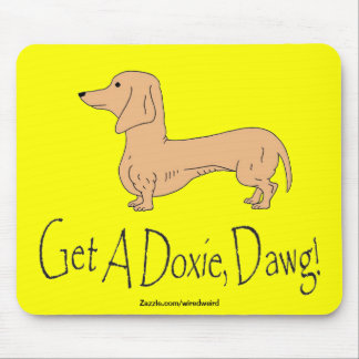 Get A Doxie, Dawg! Mousepad