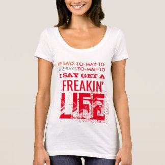 get a freaking life funny t-shirt design