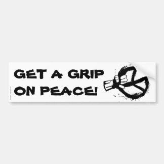 GET A GRIP ON PEACE BUMPER STICKERS