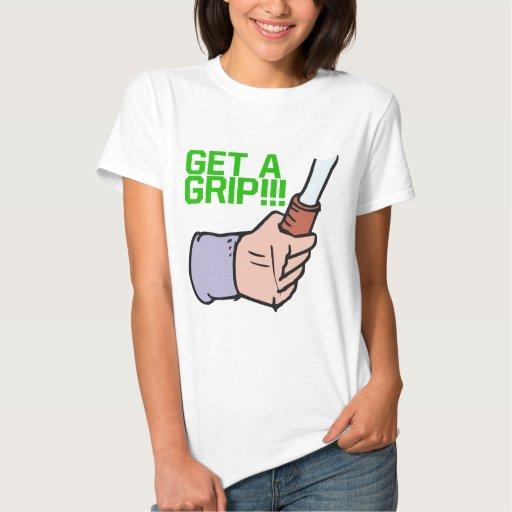Get A Grip Tee Shirt