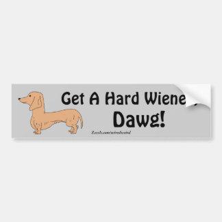 Get A Hard Wiener, Dawg! Bumper Sticker Car Bumper Sticker