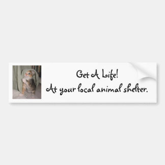 Get A Life! Bumper Sticker