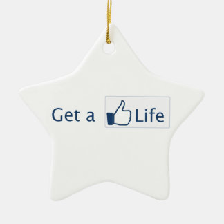 Get a Life Ceramic Ornament