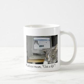 """""""Get a life""""? Coffee Mug"""