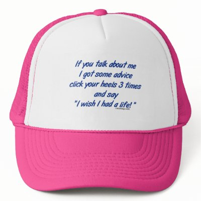 funny sayings and quotes about life. Get a Life Hat by ironydesign