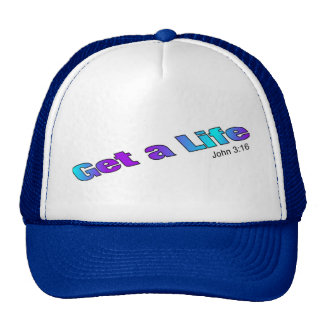 Get a Life, John 3:16 religious gift item Hat