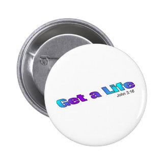 Get a Life, John 3:16 religious gift item Pinback Button