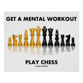 Get A Mental Workout Play Chess (Reflective Chess) Poster