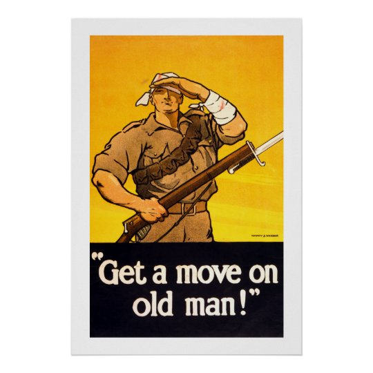 Get A Move On Old Man Poster Zazzle Com