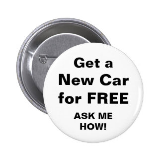 Get a New Car for FREE Pinback Button