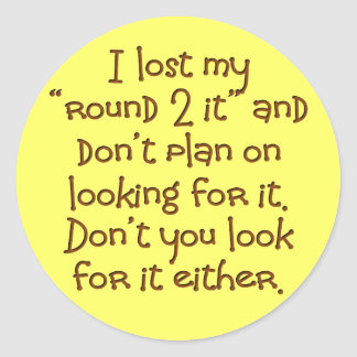 Get a round 2 it for southern humor classic round sticker