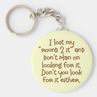 Get a round 2 it for southern humor keychain