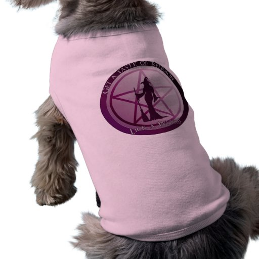 Get a taste of religion. Lick a Witch! Dog Tshirt