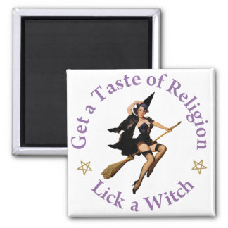 Get a Taste of Religion - Lick a Witch 2 Inch Square Magnet