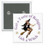 Get a Taste of Religion - Lick a Witch Pins