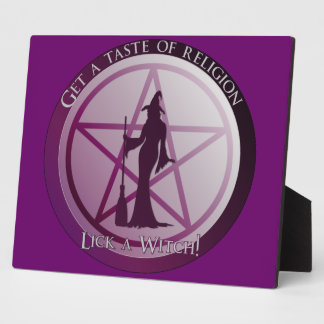 """Get a taste of religion, lick a Witch"" plaque"