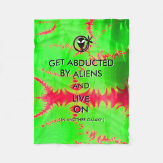Get Abducted by Aliens and Live On Fleece Blanket