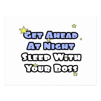 Get Ahead At Night...Sleep With Your Boss Postcard
