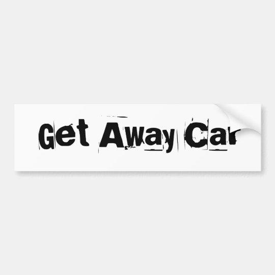 Get Away Car Bumper Sticker