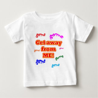 Get away from me germs! baby T-Shirt