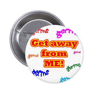 Get away from me germs! pinback button