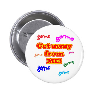 Get away from me germs! 2 inch round button