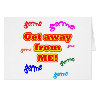 Get away from me germs card