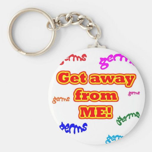 Get away from me germs! key chain