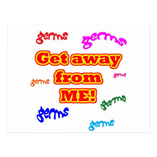 Get away from me germs post cards